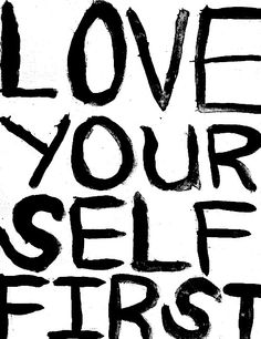 Love Yourself First - #Be #You #Beautiful