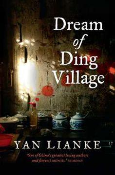 WANT: Dream of Ding Village by  Yan Lianke