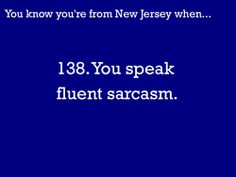 You Know You're From NJ When...   it's a gift ;)