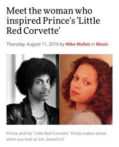 Meet the woman who inspired Prince's Little Red Corvette.  http://www.citypages.com/music/meet-the-woman-who-inspired-princes-little-red-corvette/389864342