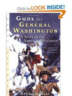 Guns for General Washington: A Story of the American Revolution: Seymour Reit: 9780152164355: Amazon.com: Books
