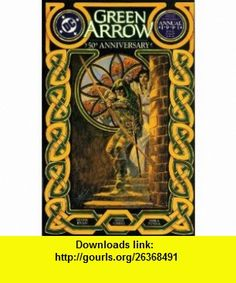 Green Arrow Annual #4 (June 1991) Mark Ryan, Mike Grell, Shea Anton Pensa ,   ,  , ASIN: B001OTIB70 , tutorials , pdf , ebook , torrent , downloads , rapidshare , filesonic , hotfile , megaupload , fileserve