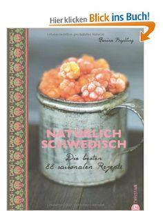 Natürlich Schwedisch: Die besten 88 saisonalen Rezepte: Amazon.de: Carina Brydling, Nora Pröfrock: Bücher