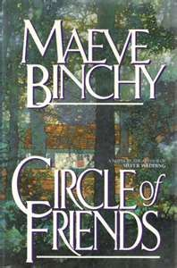 Maeve Binchy-Circle of Friends (first and still favorite of mine!)