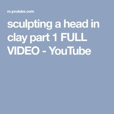 sculpting a head in clay part 1 FULL VIDEO - YouTube Clay Videos, Sculpting, Youtube, Atelier, Sculpture, Sculptures, Youtubers, Youtube Movies