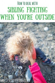 Sibling fighting is something that all parents encounter. Dealing with it is a bit different when you're outside, but here are some strategies to help! Mom Advice, Parenting Advice, Becoming Mom, Modern Day Hippie, Hippie Mama, Sibling Fighting, Kids Behavior, Get Outdoors, Toddler Meals