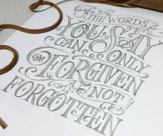 """@abedazarya """"Be careful of what you say. It's only be forgiven not forgotten. Be inspired.  #words #sketch #lettering #typography #calligraphy #illustration #art…"""""""