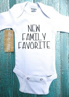 New family favorite onesie, baby shower gift, cute saying baby onesie, custom baby onesie, coming home outfit - BABY CLOTHES DIY Cute Baby Onesies, Baby Shirts, Cute Baby Clothes, Summer Clothes, Baby Girl Onesie, Onesie Diy, Winter Clothes, Baby Boys, Baby Boy Gifts