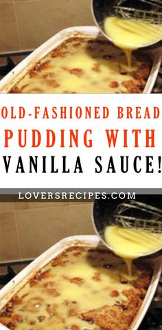 Grandma's Old-Fashioned Bread Pudding with Vanilla Sauce! Enjoy this old-fashioned bread pudding recipe as it warms your heart with memories. #Bread #Pudding #Vanilla #Sauce #recipes