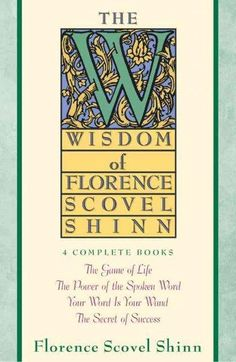 Here in one volume are the four collected works of one of America's most beloved and best-selling inspirational authors. In her classic best-seller The Game of Life, Florence Scovel Shinn reveals the