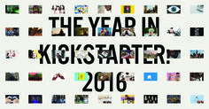 2016 was our biggest year yet. See the impact you had at The Year in Kickstarter.