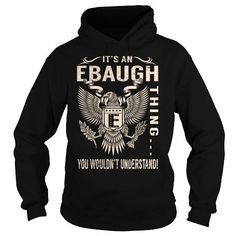 Its an EBAUGH Thing You Wouldnt Understand - Last Name, Surname T-Shirt (Eagle) #name #tshirts #EBAUGH #gift #ideas #Popular #Everything #Videos #Shop #Animals #pets #Architecture #Art #Cars #motorcycles #Celebrities #DIY #crafts #Design #Education #Entertainment #Food #drink #Gardening #Geek #Hair #beauty #Health #fitness #History #Holidays #events #Home decor #Humor #Illustrations #posters #Kids #parenting #Men #Outdoors #Photography #Products #Quotes #Science #nature #Sports #Tattoos…