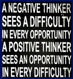 Think positive: personal development tip of the day.... I need to remember this!!!