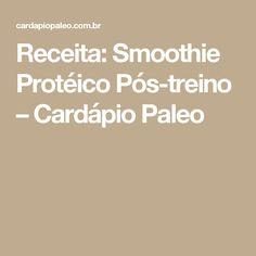 Receita: Smoothie Protéico Pós-treino – Cardápio Paleo