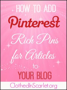 A step by step tutorial that will teach you 'How to Add Pinterest Rich Pins for Articles to Your Blog {WordPress and Blogger} '!