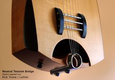Neutral Tension Bridge - Rick Toone | Luthier