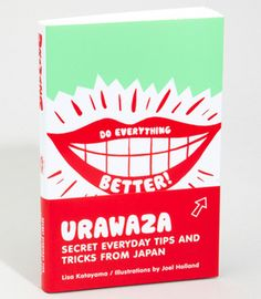Urawaza: Secret Everyday Tips and Tricks from Japan. This book looks so much fun $15.95