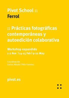 Workshop Expandido FERROL Prácticas fotográficas contemporáneas y autoedición colaborativa pivot.es