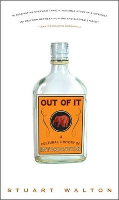 Out of It: A Cultural History of Intoxication Brand: Crown https://www.amazon.com/dp/1400049768/ref=cm_sw_r_pi_awdb_x_3XnjzbB37HVAS