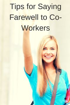 Congrats! You've just landed a new job and it's time to say farewell to your co-workers. Here's tips for saying goodbye.