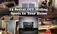 15 Secret DIY Hiding Spots In Your Home 15 Secret DIY Hiding Spots In Your Home Keeping your good safe from potential burglars is important. Whether you have a security system installed in your h