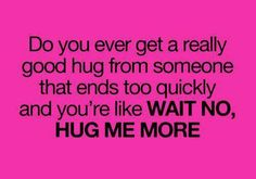 These kinds of hugs are the best!