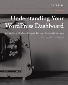 Understanding Your WordPress Dashboard for your blog or website, blog tutorial, blog tip, drag and drop, blog design, wordpress tutorial