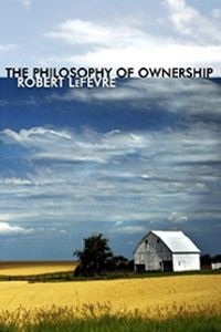 by Robert LeFevre Review provided by The Mises Institute The significance of property ownership has rarely been fully appreciated, writes Robert LeFevre. He proceeds to present the entire libertari...