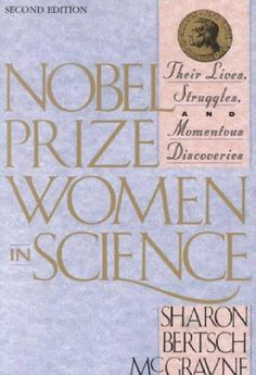 Nobel Prize Women in Science: Their Lives, Struggles and Momentous Discoveries