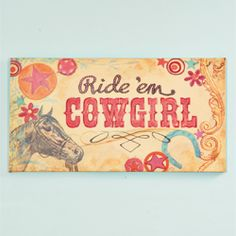 Hannah would love this, Ride Em' Cowgirl Canvas