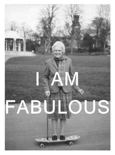 I am fabulous  (A girl's guide to taking over the world)