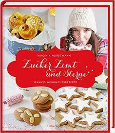 Zucker, Zimt und Sterne: Jeannys Weihnachtsrezepte: Amazon.de: Virginia Horstmann: Bücher