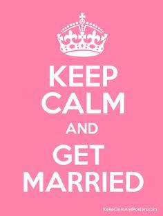 keep calm and get married - Поиск в Google