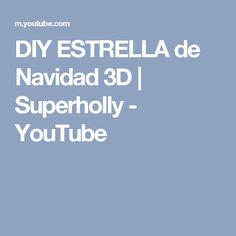 DIY ESTRELLA de Navidad 3D | Superholly - YouTube