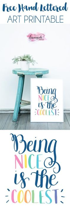 """FREE Hand Lettered Art Print """"Being Nice is the Coolest"""". Offered in as an 8x10 and 11x17 download. 