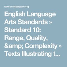 English Language Arts Standards » Standard 10: Range, Quality, & Complexity » Texts Illustrating the Complexity, Quality, & Range of Student Reading K-5   | Common Core State Standards Initiative