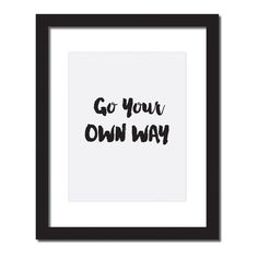 Inspirational quote print 'Go your own way'