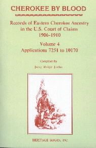 Cherokee by Blood: Volume 4, Records of Eastern Cherokee Ancestry in the U.S. Court of Claims 1906-1910, Applications 7251-10170 - Jerry Wright Jordan. In 1904 the Eastern Cherokees won a million dollar judgment against the U.S. because of its violations of the treaties of 1835-36 and 1845. The payments were to go to all living persons who had been members of the Cherokee tribe at the time of the treaties, or to their d