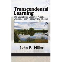 Transcendental Learning: The Educational Legacy of Alcott, Emerson, Fuller, Peabody and Thoreau (Hc) Information Age, Book Publishing, Emerson, Spirituality, Education, Learning, Books, Children, Products