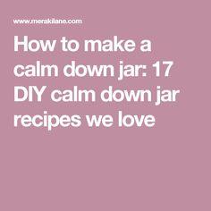 How to make a calm down jar: 17 DIY calm down jar recipes we love