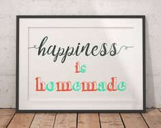 Happiness Is Homemade  Happiness Quote Print  Happiness Wall