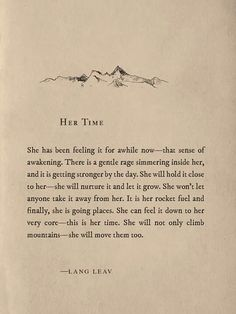 Her Time Beautiful quote from Lang Leav ---yes! I connect with every word! Poem Quotes, Words Quotes, Great Quotes, Quotes To Live By, Sayings, Lang Leav Quotes, Timing Quotes, Change Quotes, Year End Quotes