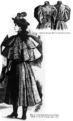 Autumn cloak for a 11-12 year old girl, Harper's Bazaar- 1895  Like most outerwear, this pattern can also be adapted for adults without problem.
