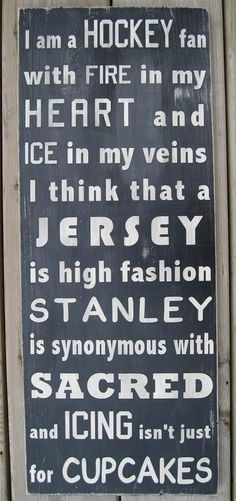No not just a hockey fan, a hockey player