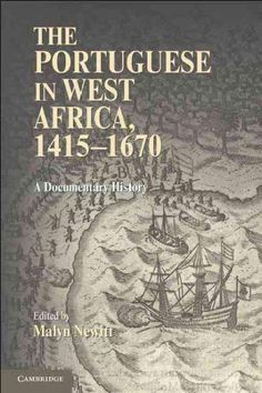 The Portuguese in West Africa 1415-1670: A Documentary History