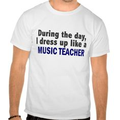 During The Day I Dress Up Like A Music Teacher T Shirt, Hoodie Sweatshirt