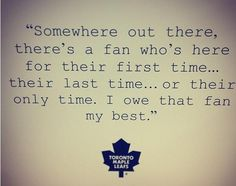 Hockey Stuff: This is a good mantra for *every* professional sport player. Hockey just always delivers ; Hockey Games, Hockey Players, Hockey Goalie, Soccer, Hockey Baby, Ice Hockey, Hockey Quotes, Hockey Season, Toronto Maple Leafs