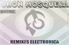 descarga REMIXES-ELECTRONICA AGOSTO - DJ JHON MOSQUERA ~ Descargar pack remix de musica gratis | La Maleta DJ gratis online