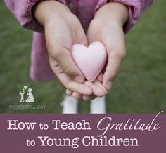Advice and resources for teaching gratitude to young children