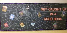 Get Caught Up In A Good Book!   Halloween Reading Bulletin Board